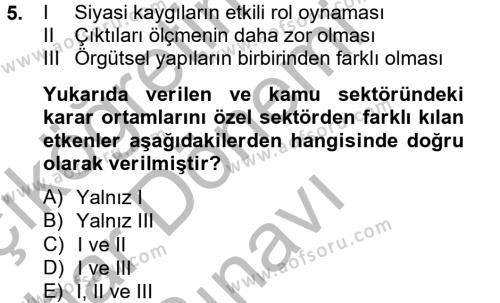 Kamu Yönetimi Bölümü 4. Yarıyıl Yönetim Bilimi II Dersi 2013 Yılı Bahar Dönemi Dönem Sonu Sınavı 5. Soru