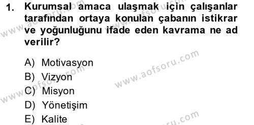 Yönetim Bilimi 2 Dersi 2013 - 2014 Yılı Dönem Sonu Sınavı 1. Soru
