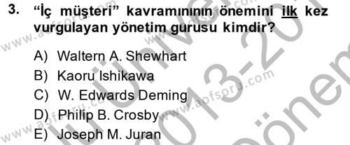 Yönetim Bilimi 2 Dersi 2013 - 2014 Yılı (Final) Dönem Sonu Sınav Soruları 3. Soru