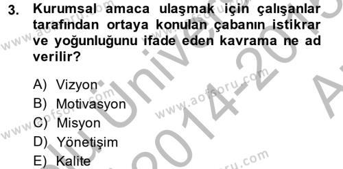 Yönetim Bilimi 2 Dersi 2014 - 2015 Yılı Ara Sınavı 3. Soru