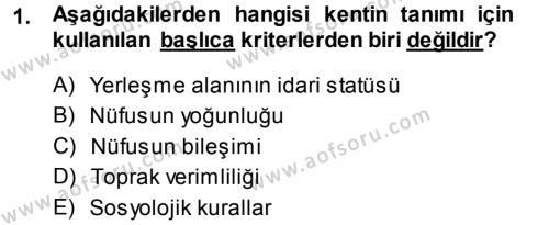 Kentleşme ve Konut Politikaları Dersi 2013 - 2014 Yılı (Final) Dönem Sonu Sınav Soruları 1. Soru