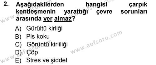 Kamu Yönetimi Bölümü 7. Yarıyıl Çevre Sorunları ve Politikaları Dersi 2013 Yılı Güz Dönemi Ara Sınavı 2. Soru