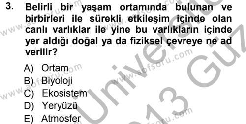 Kamu Yönetimi Bölümü 7. Yarıyıl Çevre Sorunları ve Politikaları Dersi 2013 Yılı Güz Dönemi Ara Sınavı 3. Soru