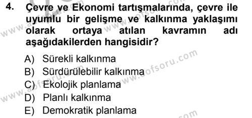 Kamu Yönetimi Bölümü 7. Yarıyıl Çevre Sorunları ve Politikaları Dersi 2013 Yılı Güz Dönemi Ara Sınavı 4. Soru