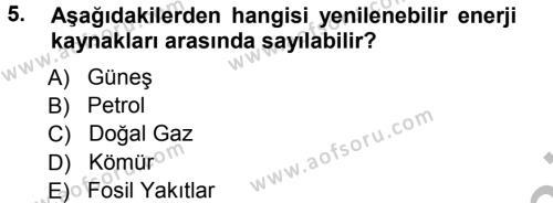 Kamu Yönetimi Bölümü 7. Yarıyıl Çevre Sorunları ve Politikaları Dersi 2013 Yılı Güz Dönemi Ara Sınavı 5. Soru
