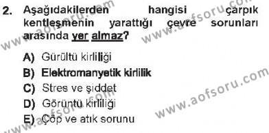 Çevre Sorunları ve Politikaları Dersi 2012 - 2013 Yılı Tek Ders Sınavı 2. Soru
