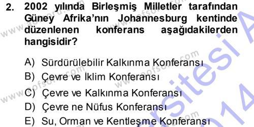 Kamu Yönetimi Bölümü 7. Yarıyıl Çevre Sorunları ve Politikaları Dersi 2014 Yılı Güz Dönemi Ara Sınavı 2. Soru