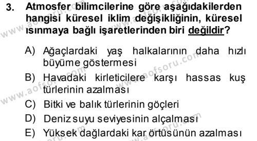 Kamu Yönetimi Bölümü 7. Yarıyıl Çevre Sorunları ve Politikaları Dersi 2014 Yılı Güz Dönemi Ara Sınavı 3. Soru