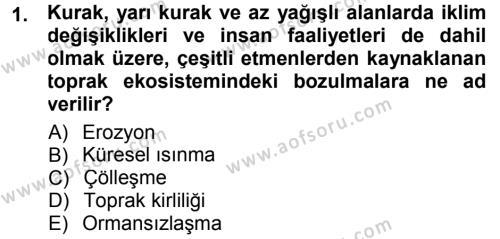 Kamu Yönetimi Bölümü 7. Yarıyıl Çevre Sorunları ve Politikaları Dersi 2014 Yılı Güz Dönemi Tek Ders Sınavı 1. Soru