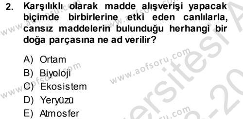 Çevre Sorunları ve Politikaları Dersi 2013 - 2014 Yılı Tek Ders Sınavı 2. Soru