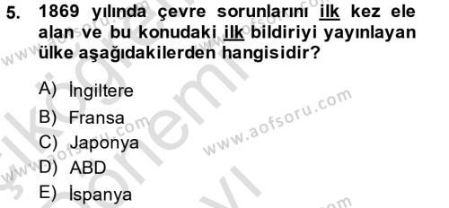 Kamu Yönetimi Bölümü 7. Yarıyıl Çevre Sorunları ve Politikaları Dersi 2014 Yılı Güz Dönemi Tek Ders Sınavı 5. Soru