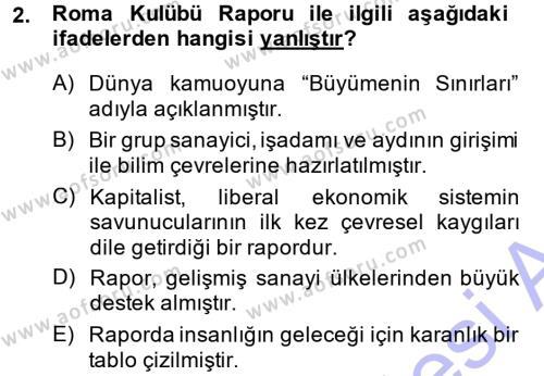 Kamu Yönetimi Bölümü 7. Yarıyıl Çevre Sorunları ve Politikaları Dersi 2015 Yılı Güz Dönemi Ara Sınavı 2. Soru