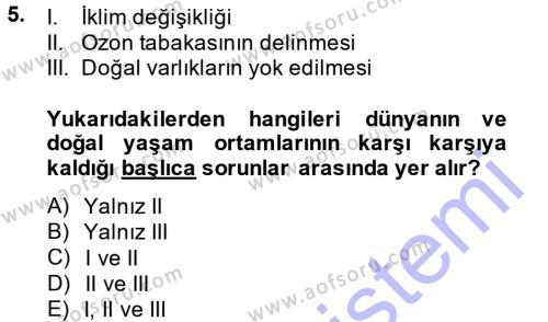 Kamu Yönetimi Bölümü 7. Yarıyıl Çevre Sorunları ve Politikaları Dersi 2015 Yılı Güz Dönemi Ara Sınavı 5. Soru