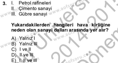 Kamu Yönetimi Bölümü 7. Yarıyıl Çevre Sorunları ve Politikaları Dersi 2015 Yılı Güz Dönemi Dönem Sonu Sınavı 3. Soru