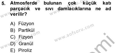 Kamu Yönetimi Bölümü 7. Yarıyıl Çevre Sorunları ve Politikaları Dersi 2015 Yılı Güz Dönemi Dönem Sonu Sınavı 5. Soru