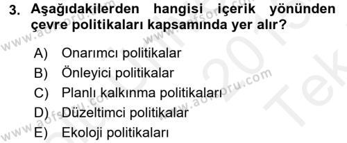 Çevre Sorunları ve Politikaları Dersi 2015 - 2016 Yılı Tek Ders Sınav Soruları 3. Soru