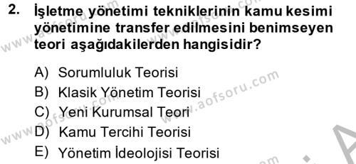 Kamu Yönetiminde Çağdaş Yaklaşımlar Dersi 2013 - 2014 Yılı (Final) Dönem Sonu Sınav Soruları 2. Soru