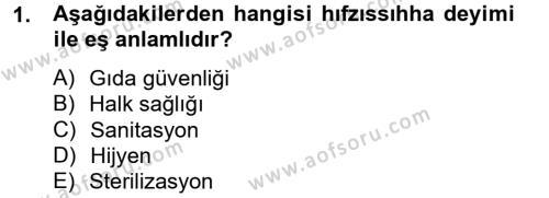 Hijyen ve Sanitasyon Dersi 2012 - 2013 Yılı (Vize) Ara Sınav Soruları 1. Soru