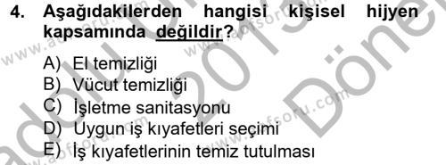 Hijyen ve Sanitasyon Dersi 2013 - 2014 Yılı (Final) Dönem Sonu Sınavı 4. Soru