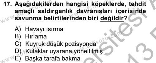 Hayvan Davranışları ve Refahı Dersi 2012 - 2013 Yılı (Vize) Ara Sınavı 17. Soru