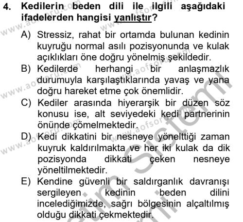Laborant ve Veteriner Sağlık Bölümü 2. Yarıyıl Hayvan Davranışları ve Refahı Dersi 2013 Yılı Bahar Dönemi Dönem Sonu Sınavı 4. Soru