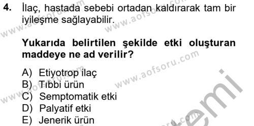 Temel Veteriner Farmakoloji ve Toksikoloji Dersi 2012 - 2013 Yılı (Vize) Ara Sınav Soruları 4. Soru