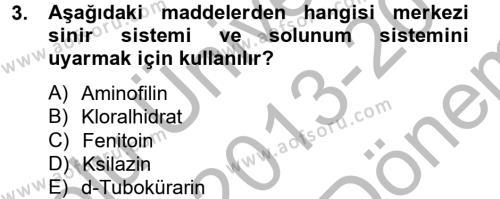 Temel Veteriner Farmakoloji ve Toksikoloji Dersi 2013 - 2014 Yılı (Final) Dönem Sonu Sınav Soruları 3. Soru
