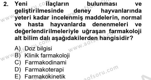 Temel Veteriner Farmakoloji ve Toksikoloji Dersi 2013 - 2014 Yılı Tek Ders Sınav Soruları 2. Soru
