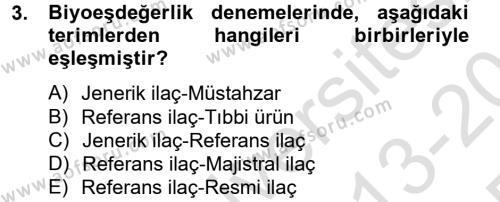 Temel Veteriner Farmakoloji ve Toksikoloji Dersi 2013 - 2014 Yılı Tek Ders Sınav Soruları 3. Soru