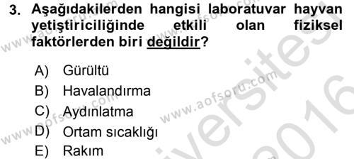Laboratuvar Hayvanlarını Yetiştirme ve Sağlığı Dersi 2015 - 2016 Yılı (Final) Dönem Sonu Sınav Soruları 3. Soru