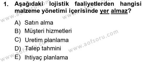 Perakende Satış ve Mağaza Yöneticiliği Bölümü 1. Yarıyıl Lojistik İlkeleri Dersi 2013 Yılı Güz Dönemi Ara Sınavı 1. Soru