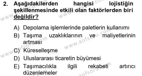 Perakende Satış ve Mağaza Yöneticiliği Bölümü 1. Yarıyıl Lojistik İlkeleri Dersi 2013 Yılı Güz Dönemi Ara Sınavı 2. Soru