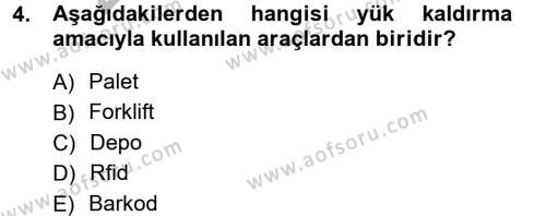 Lojistik Bölümü 1. Yarıyıl Lojistik İlkeleri Dersi 2013 Yılı Güz Dönemi Ara Sınavı 4. Soru