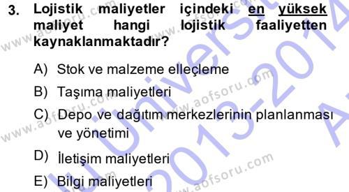 Lojistik İlkeleri Dersi 2013 - 2014 Yılı Ara Sınavı 3. Soru