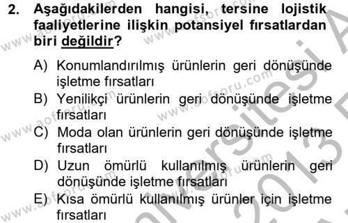 Lojistik Bölümü 2. Yarıyıl Lojistik Yönetimi Dersi 2013 Yılı Bahar Dönemi Ara Sınavı 2. Soru
