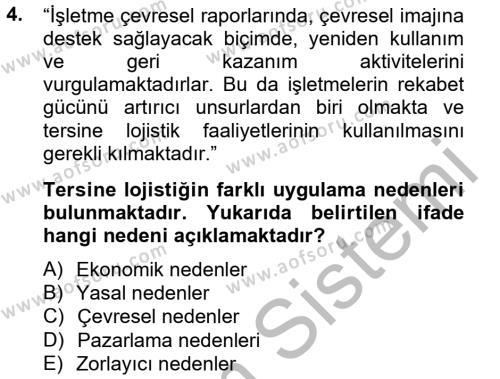 Lojistik Bölümü 2. Yarıyıl Lojistik Yönetimi Dersi 2013 Yılı Bahar Dönemi Ara Sınavı 4. Soru