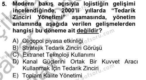 Lojistik Bölümü 2. Yarıyıl Lojistik Yönetimi Dersi 2013 Yılı Bahar Dönemi Ara Sınavı 5. Soru