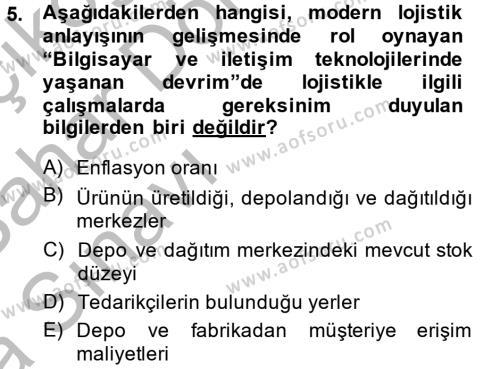 Lojistik Bölümü 2. Yarıyıl Lojistik Yönetimi Dersi 2014 Yılı Bahar Dönemi Ara Sınavı 5. Soru