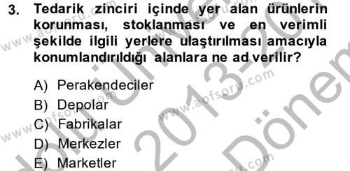 Lojistik Bölümü 2. Yarıyıl Lojistik Yönetimi Dersi 2014 Yılı Bahar Dönemi Dönem Sonu Sınavı 3. Soru