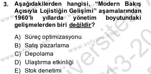 Lojistik Bölümü 2. Yarıyıl Lojistik Yönetimi Dersi 2014 Yılı Bahar Dönemi Tek Ders Sınavı 3. Soru