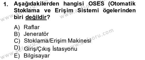 Lojistikte Teknoloji Kullanımı Dersi 2013 - 2014 Yılı (Final) Dönem Sonu Sınav Soruları 1. Soru