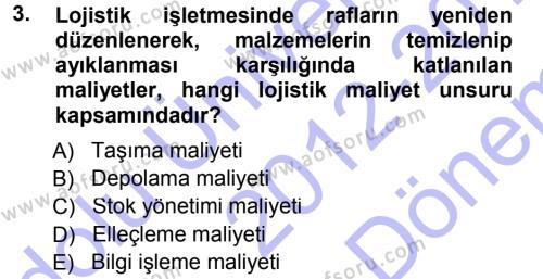 Lojistik Maliyetleri ve Raporlama 1 Dersi 2012 - 2013 Yılı (Final) Dönem Sonu Sınav Soruları 3. Soru