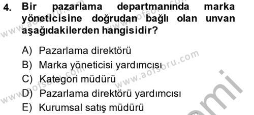 Marka ve Yönetimi Dersi 2013 - 2014 Yılı Dönem Sonu Sınavı 4. Soru