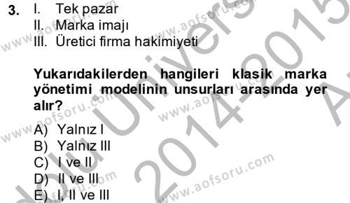 Marka ve Yönetimi Dersi 2014 - 2015 Yılı Ara Sınavı 3. Soru
