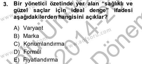 Halkla İlişkiler ve Reklamcılık Bölümü 2. Yarıyıl Marka ve Yönetimi Dersi 2015 Yılı Bahar Dönemi Dönem Sonu Sınavı 3. Soru