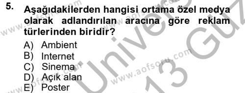 Halkla İlişkiler ve Reklamcılık Bölümü 3. Yarıyıl Reklamcılık Dersi 2013 Yılı Güz Dönemi Ara Sınavı 5. Soru