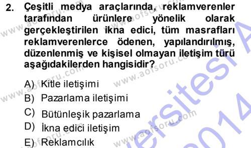Halkla İlişkiler ve Reklamcılık Bölümü 7. Yarıyıl Medya Planlama Dersi 2014 Yılı Güz Dönemi Ara Sınavı 2. Soru
