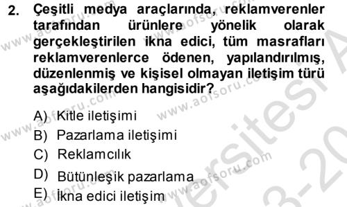 Halkla İlişkiler ve Reklamcılık Bölümü 7. Yarıyıl Medya Planlama Dersi 2014 Yılı Güz Dönemi Tek Ders Sınavı 2. Soru