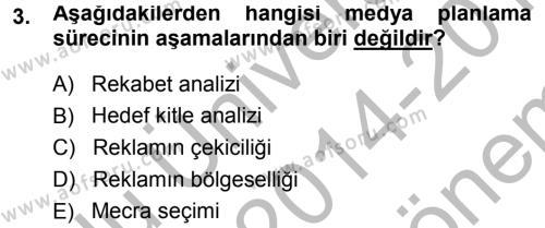 Halkla İlişkiler ve Reklamcılık Bölümü 7. Yarıyıl Medya Planlama Dersi 2015 Yılı Güz Dönemi Dönem Sonu Sınavı 3. Soru