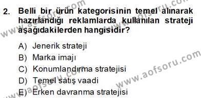 Reklamda Yaratıcılık ve Yazarlık Dersi 2013 - 2014 Yılı Dönem Sonu Sınavı 2. Soru